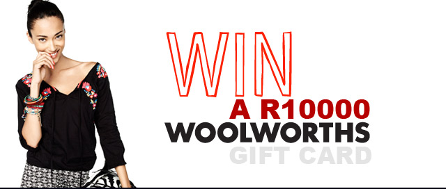 WIN a R10000 Woolworths gift card